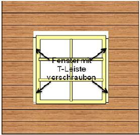 Blockhaus - Fenster mit T-Leiste verschrauben